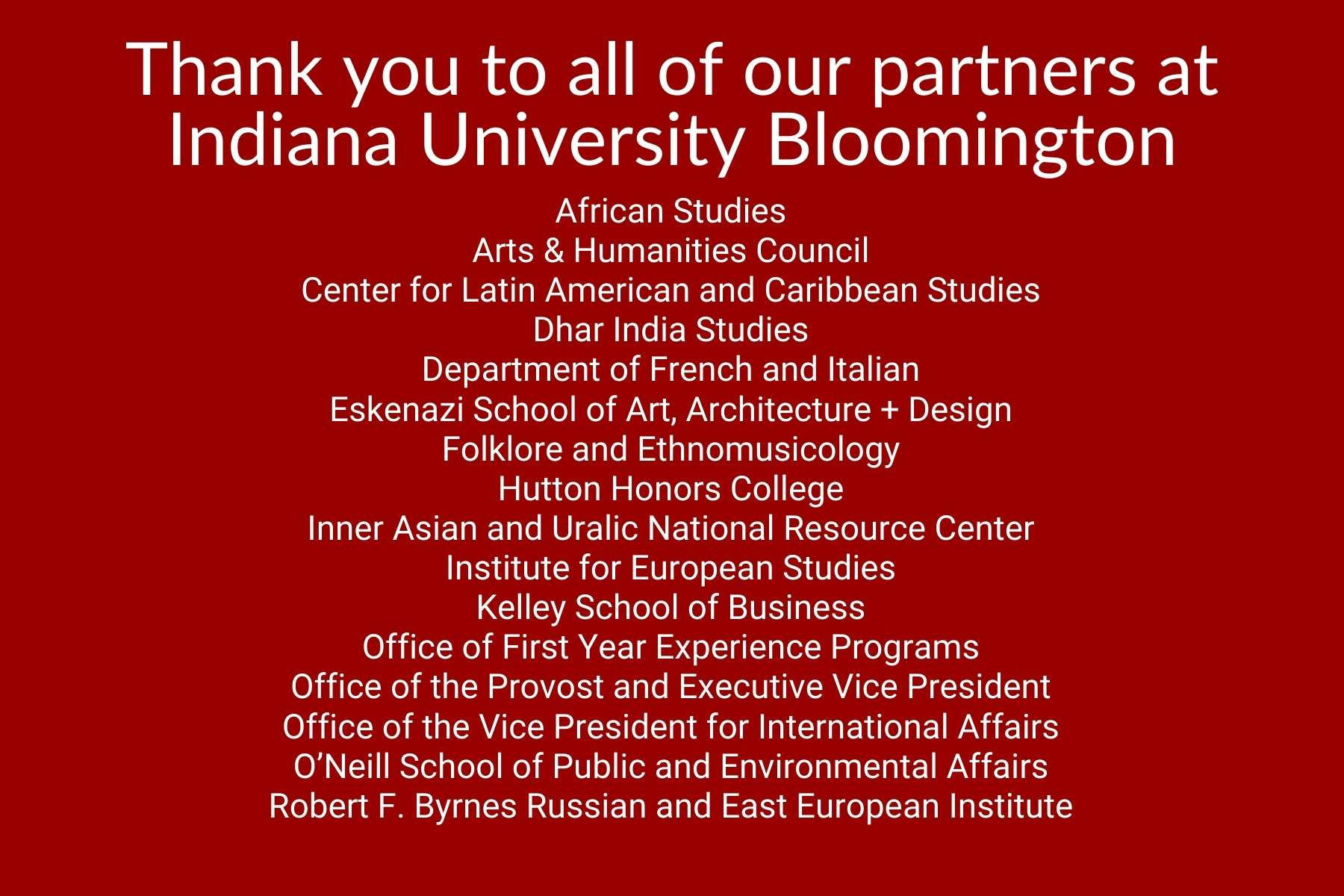 Thank you to all of our partners at Indiana University Bloomington